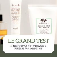Le grand test Nettoyant Visage : Fresh VS Origins